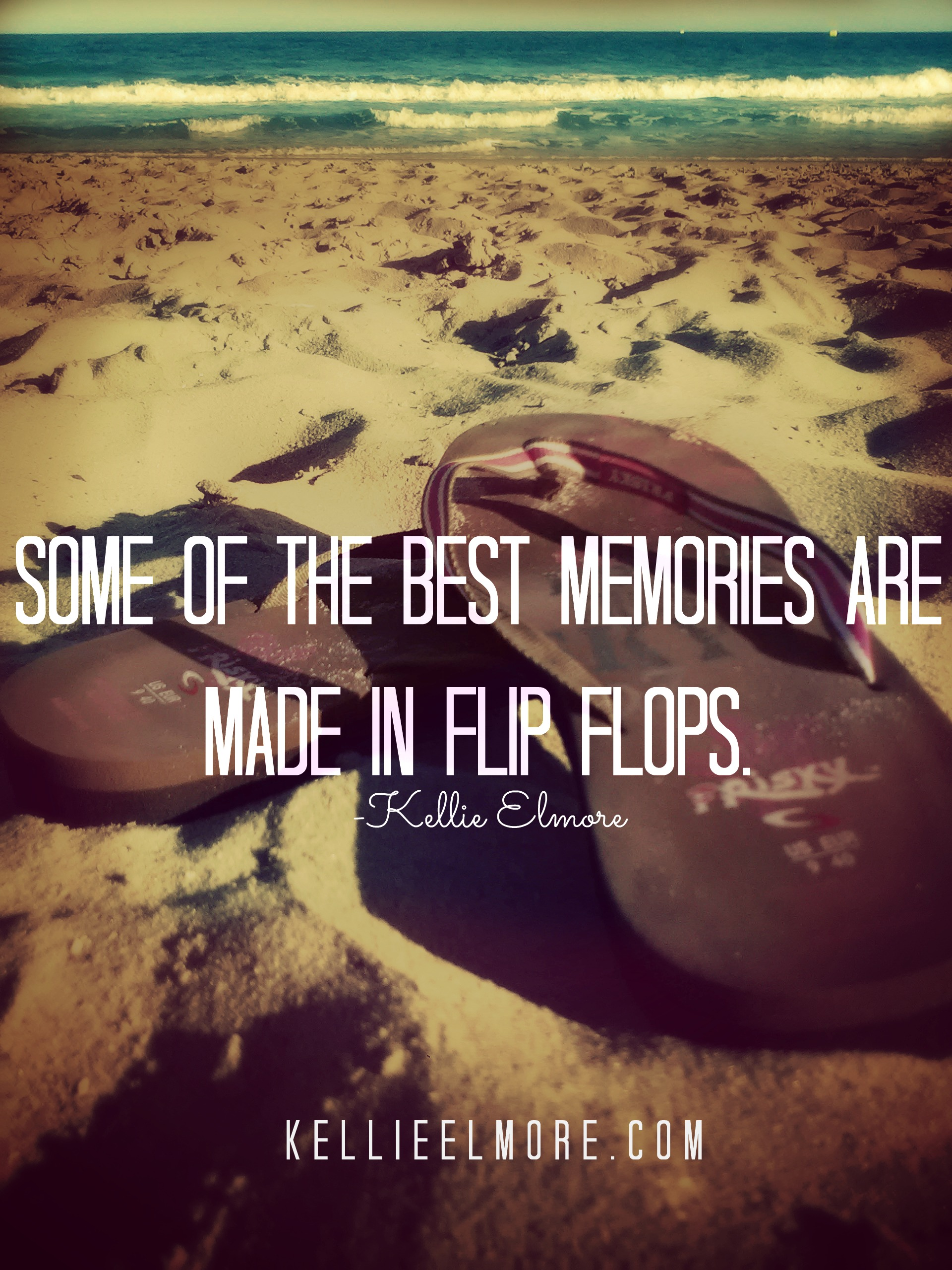 Quotes About Memories And Love Flipflopsquotobykellieelmoreimagery