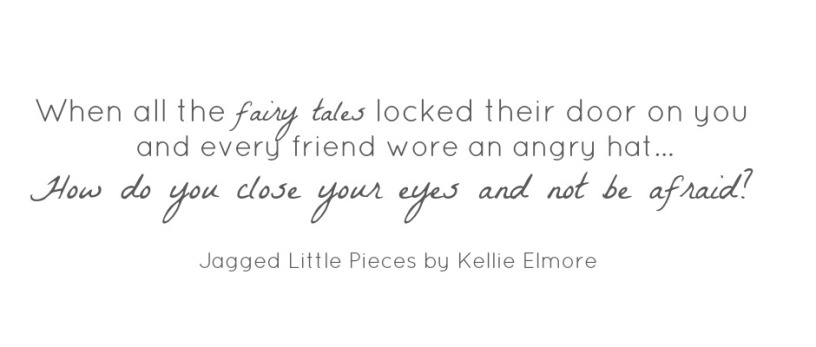 Jagged Little Pieces Kellie Elmore excerpt Winter Goose Publishing words quotes
