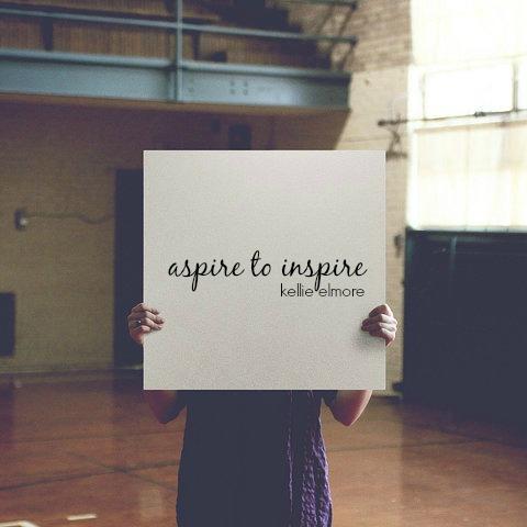 kellie elmore quote aspire dreams