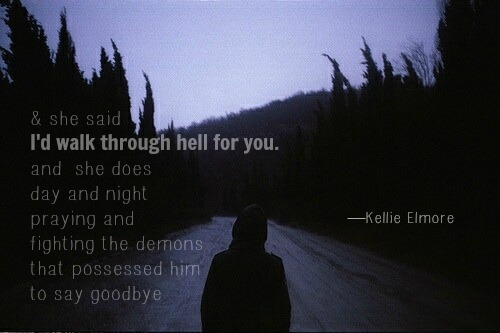 kellie elmore quotes hell love goodbye